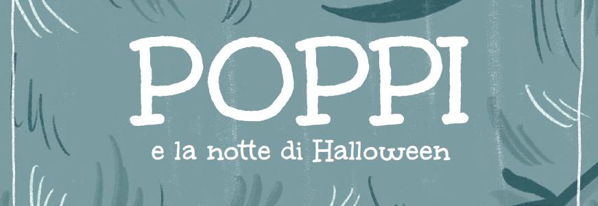 POPPI E LA NOTTE DI HALLOWEEN
